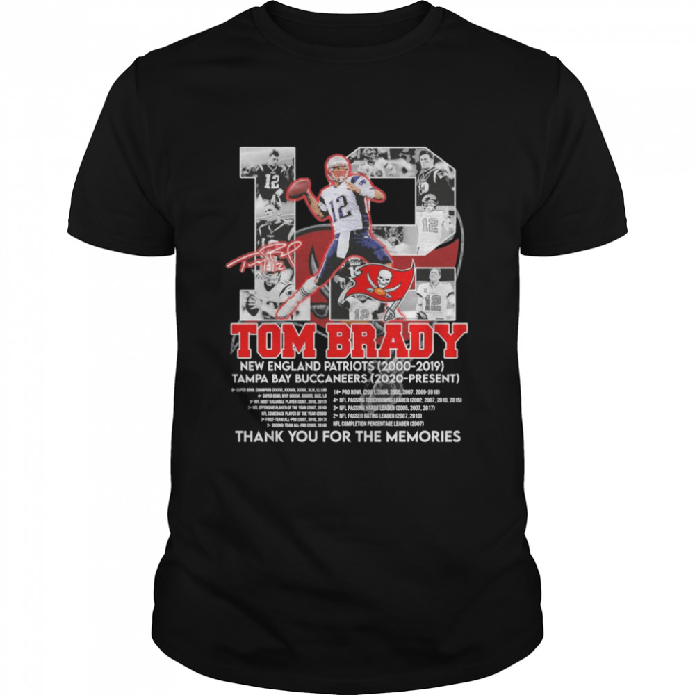 12 tom brady new england patriots 2000 2019 tampa bay buccaneers 2020 present thank you for the memories 2022 shirt