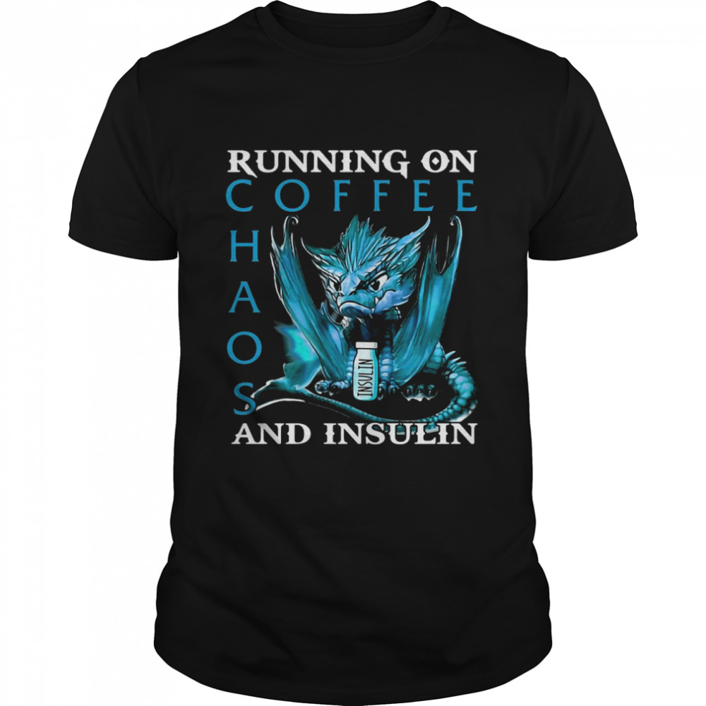 Dragon Running On Coffee Chaos And Insulin T-shirt