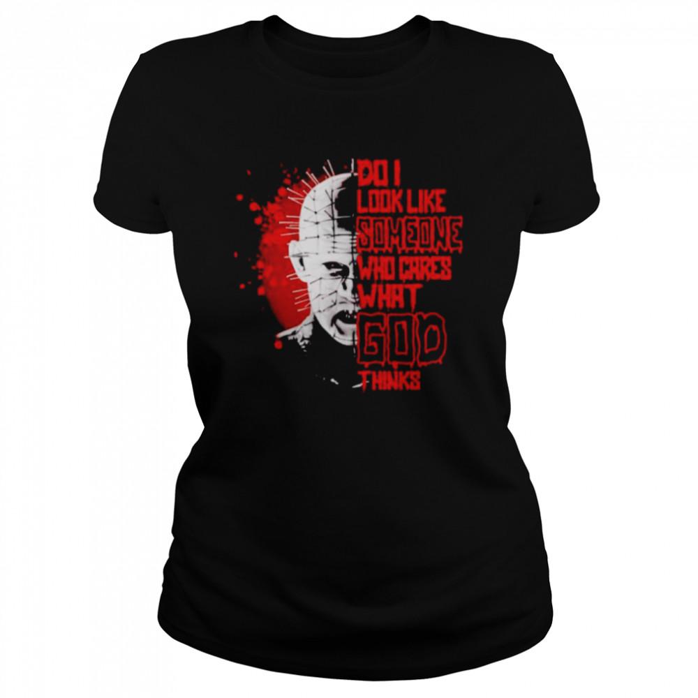 Hellraiser do I look like someone who cares what God shirt Classic Women's T-shirt