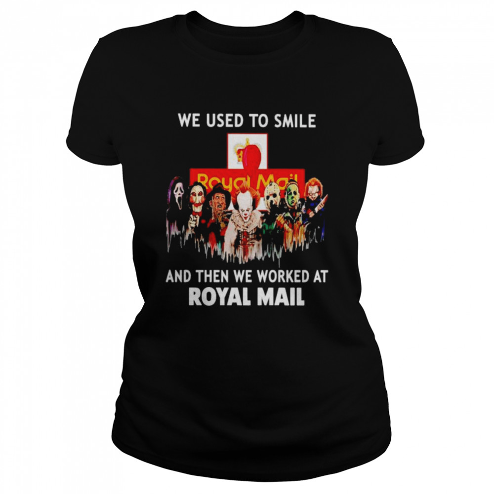 Horror Halloween we used to smile and then we worked at Royal Mail Halloween shirt Classic Women's T-shirt