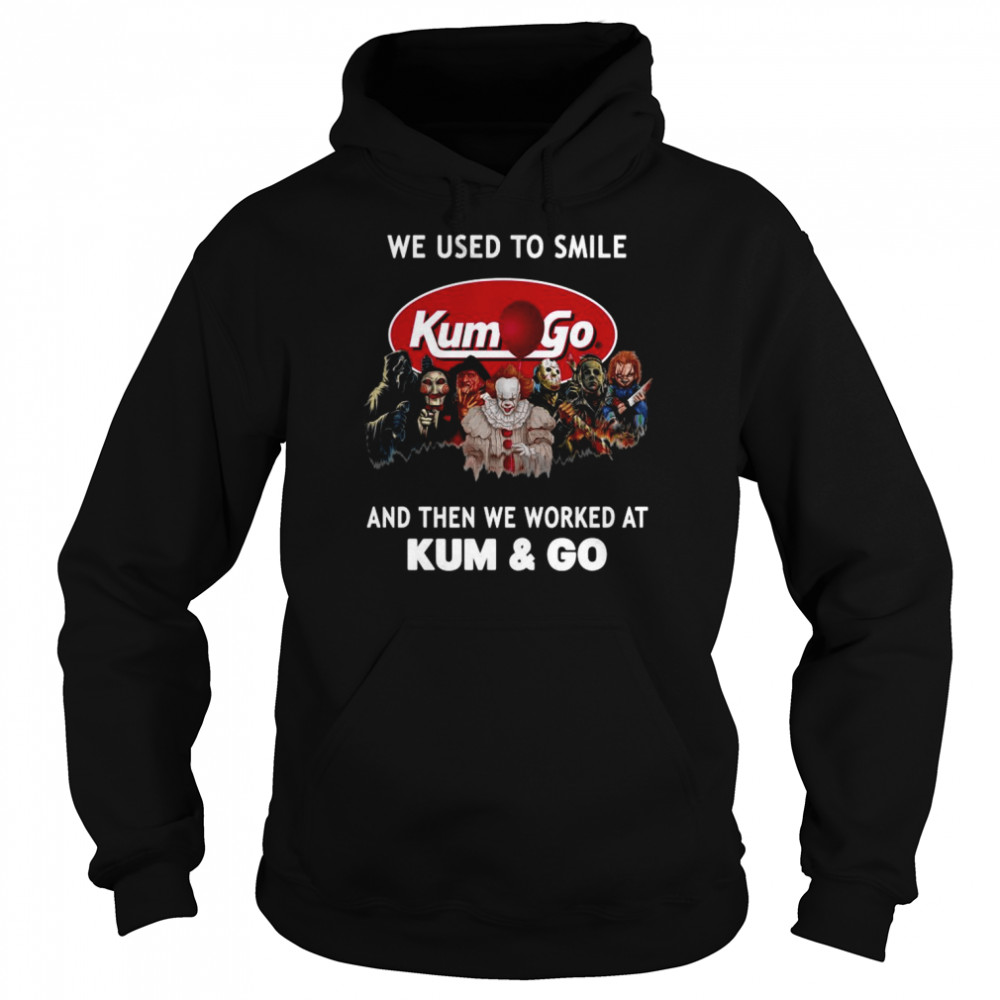 Horror Movies Characters we used to smile and then we worked at Kum & Go Halloween shirt Unisex Hoodie