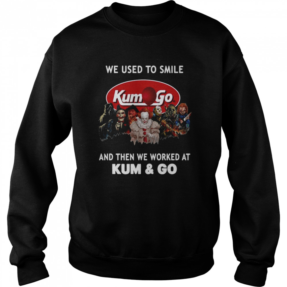 Horror Movies Characters we used to smile and then we worked at Kum & Go Halloween shirt Unisex Sweatshirt