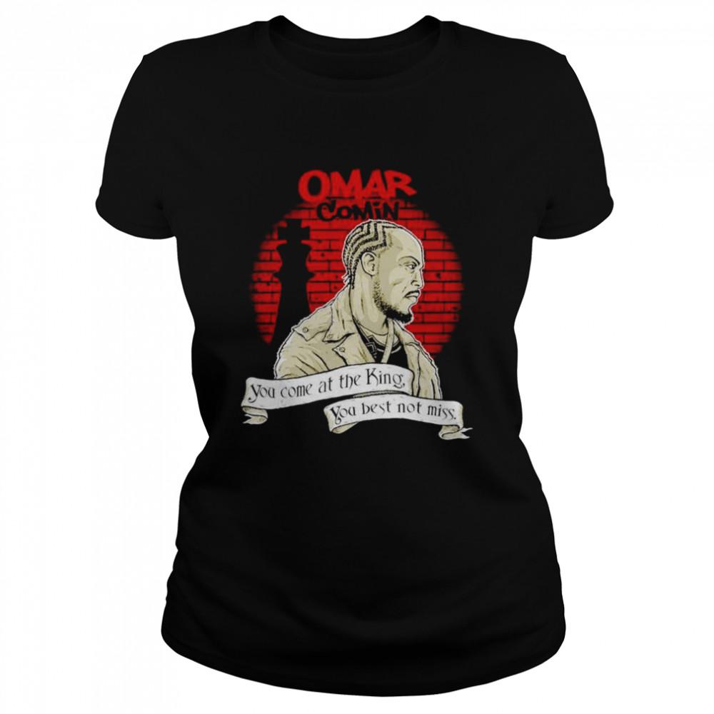 Michael K. Williams omar comin you come at the king shirt Classic Women's T-shirt