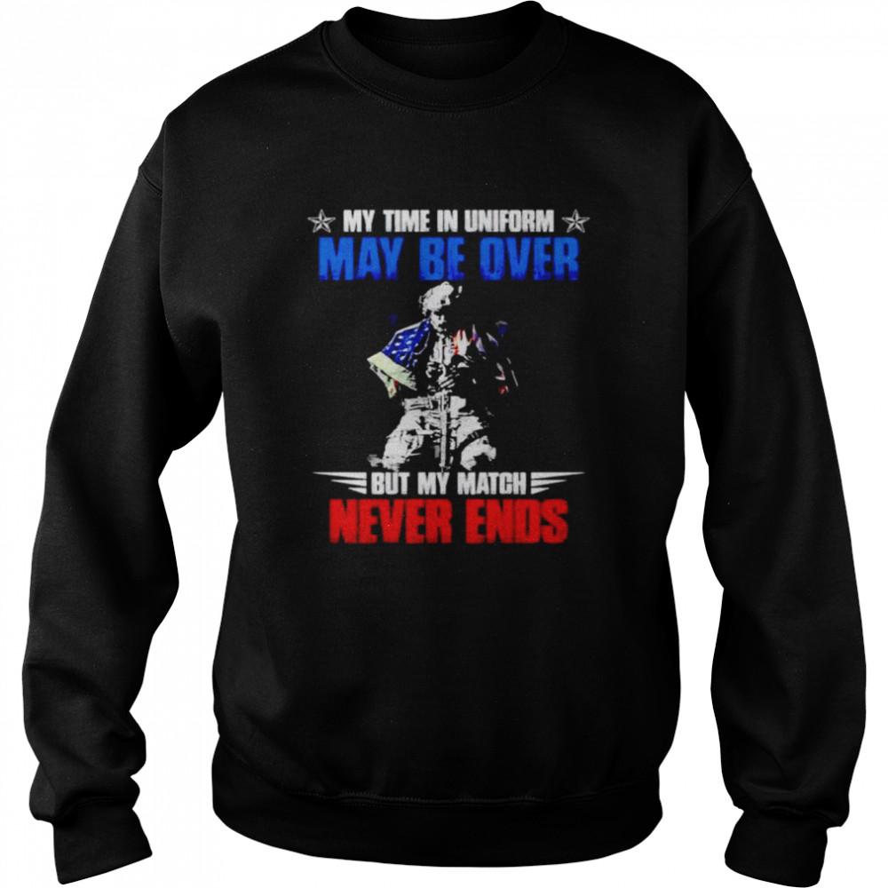 Soldier my time uniform but my match never ends shirt Unisex Sweatshirt