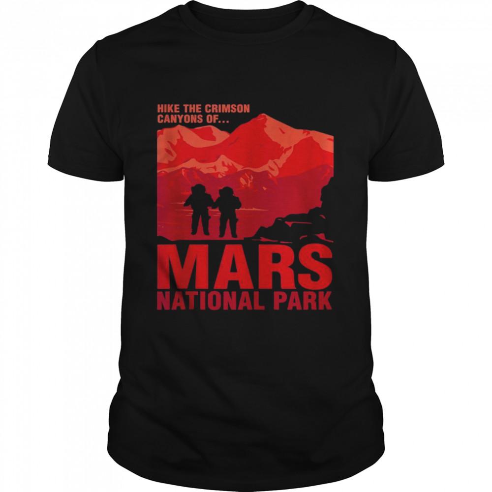 Mars National Park Hike Occupy Mars shirt