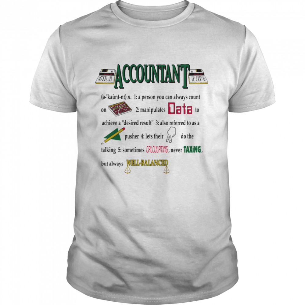 Accountant A Person You Can Always Count On shirt