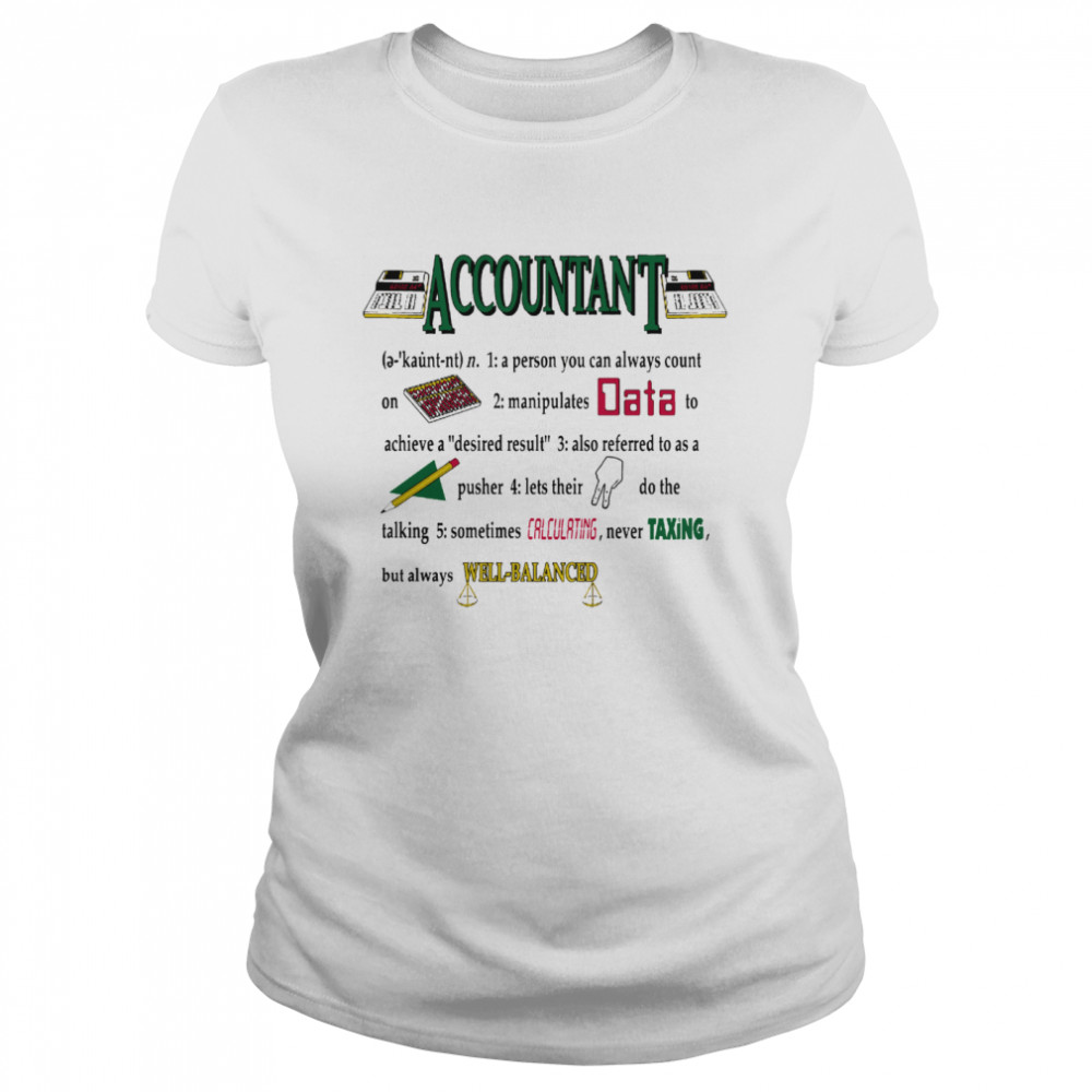 Accountant A Person You Can Always Count On shirt Classic Women's T-shirt
