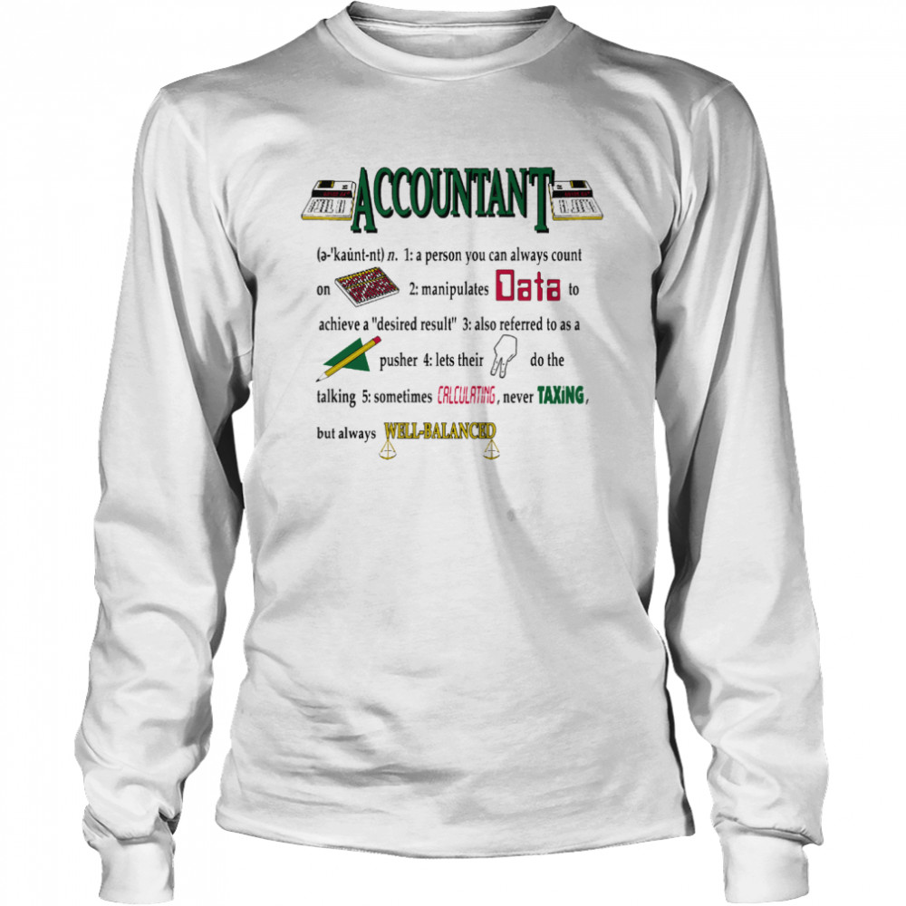 Accountant A Person You Can Always Count On shirt Long Sleeved T-shirt