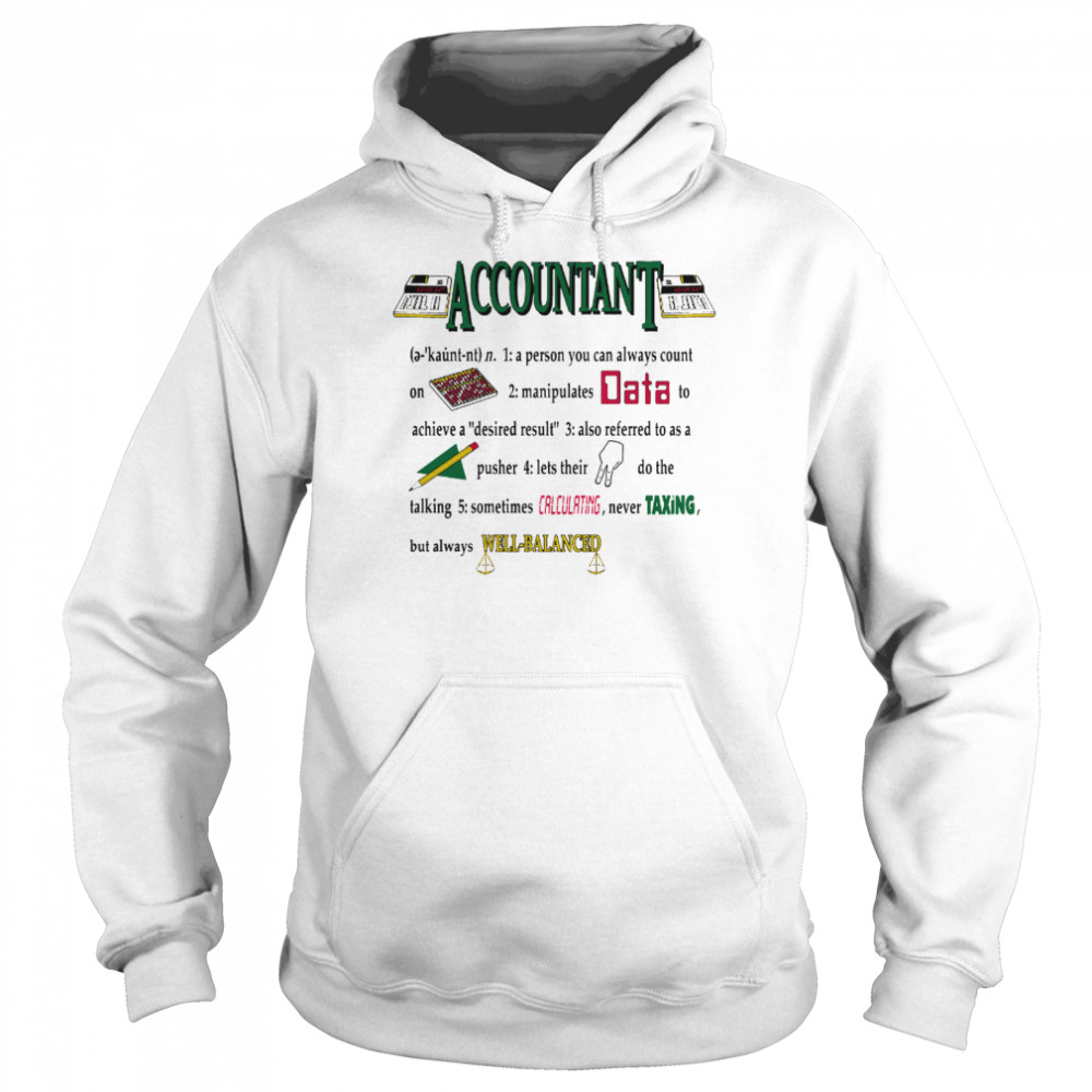 Accountant A Person You Can Always Count On shirt Unisex Hoodie