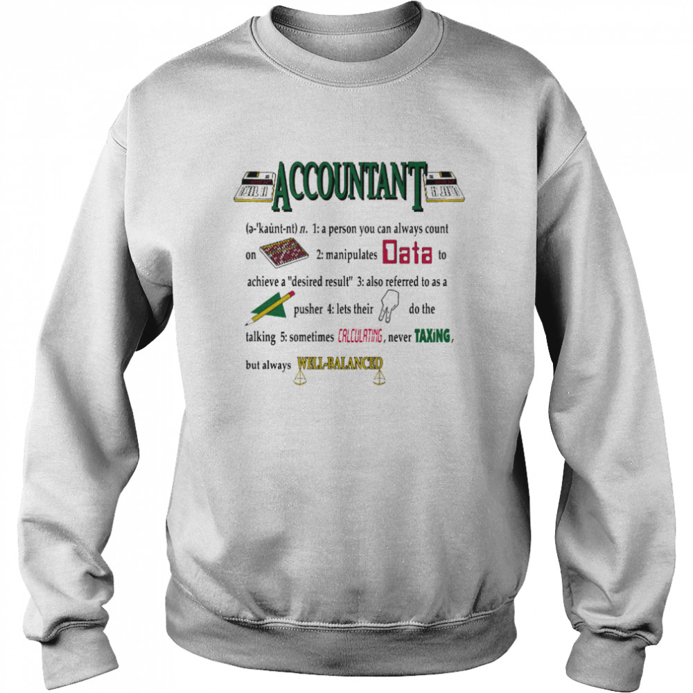 Accountant A Person You Can Always Count On shirt Unisex Sweatshirt