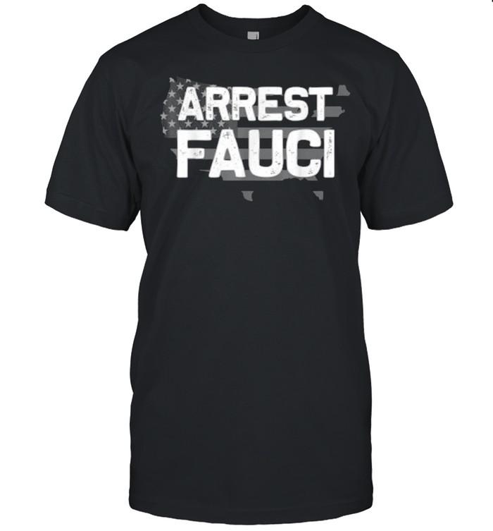 Arrest Fauci patriotic flag Dr Fauci prison T-Shirt