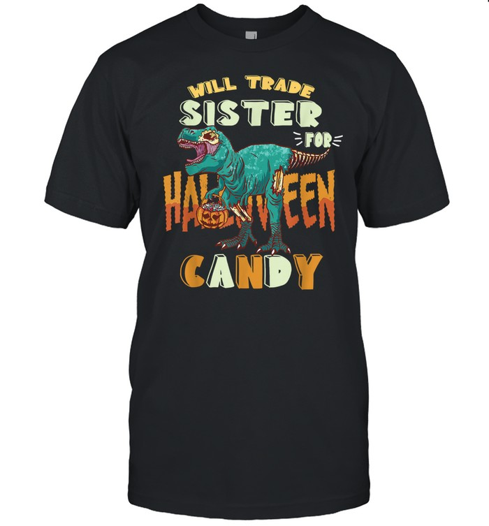 Boys Halloween t-rex Will Trade Sister for Candy Matching shirt