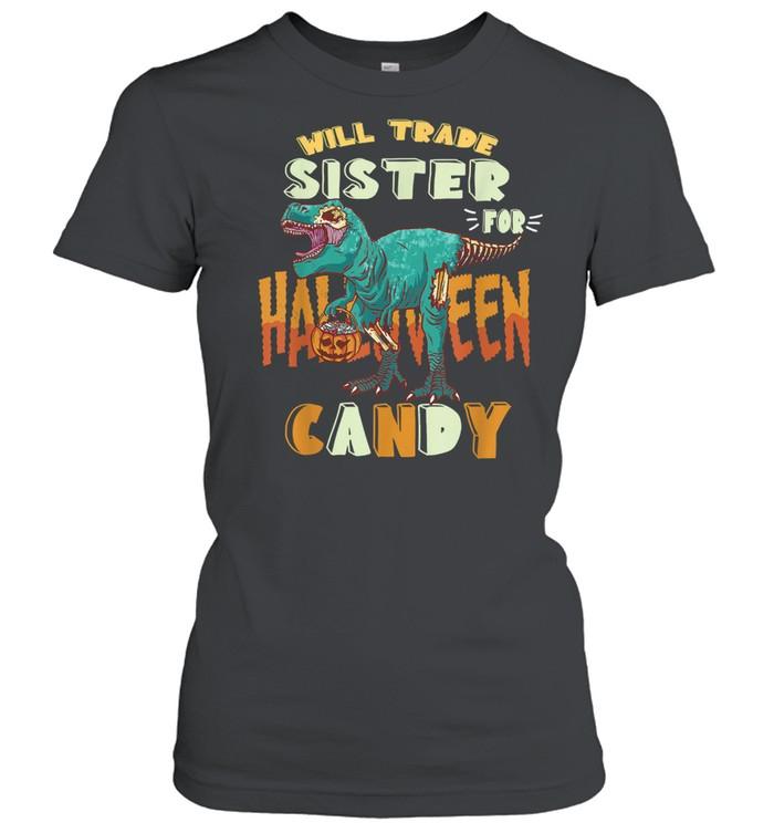 Boys Halloween t-rex Will Trade Sister for Candy Matching shirt Classic Women's T-shirt