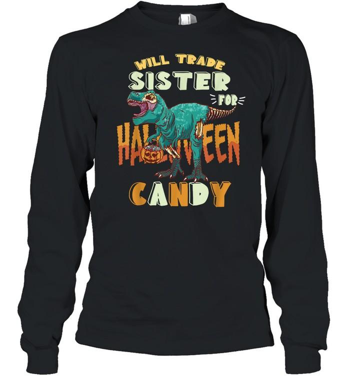 Boys Halloween t-rex Will Trade Sister for Candy Matching shirt Long Sleeved T-shirt