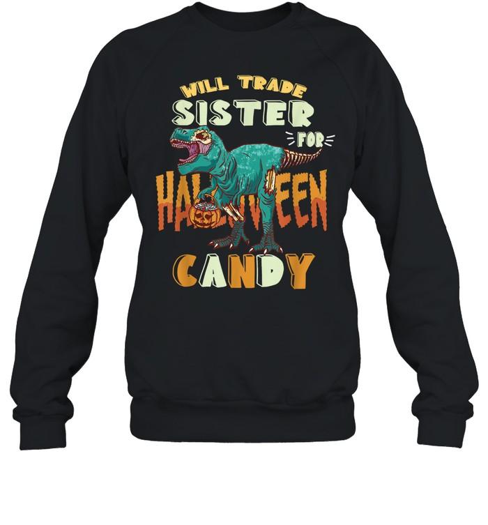 Boys Halloween t-rex Will Trade Sister for Candy Matching shirt Unisex Sweatshirt