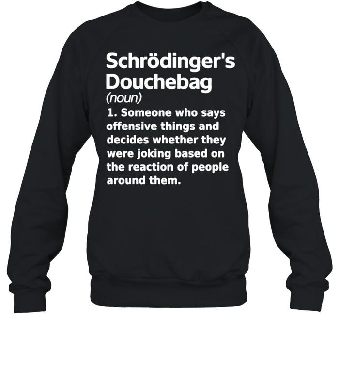 Chrodingers douchebag jonahdispatch chrodingers douchebag shirt Unisex Sweatshirt