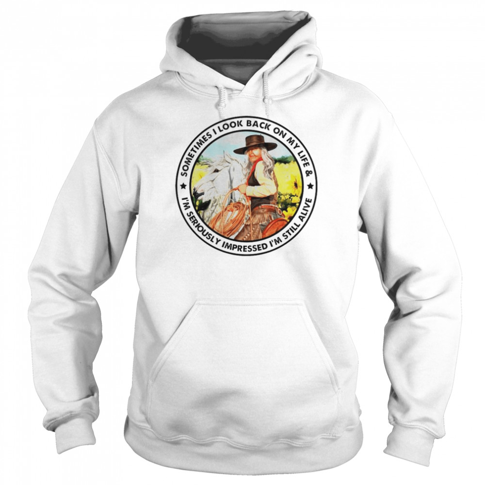 Cowgirl sometimes I look back on my life shirt Unisex Hoodie