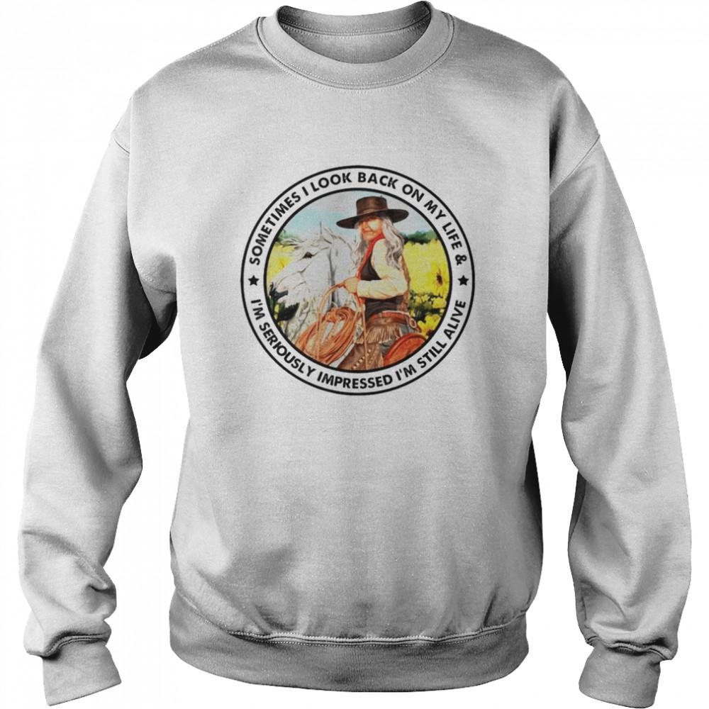 Cowgirl sometimes I look back on my life shirt Unisex Sweatshirt