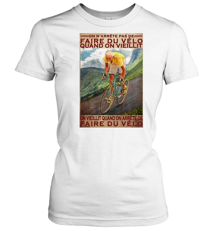 Cycling On N'arrête Pas De Faire Du Vélo Quand On Vieillit On Vieillit Quand On Arrete Faire Du Velo T-shirt Classic Women's T-shirt