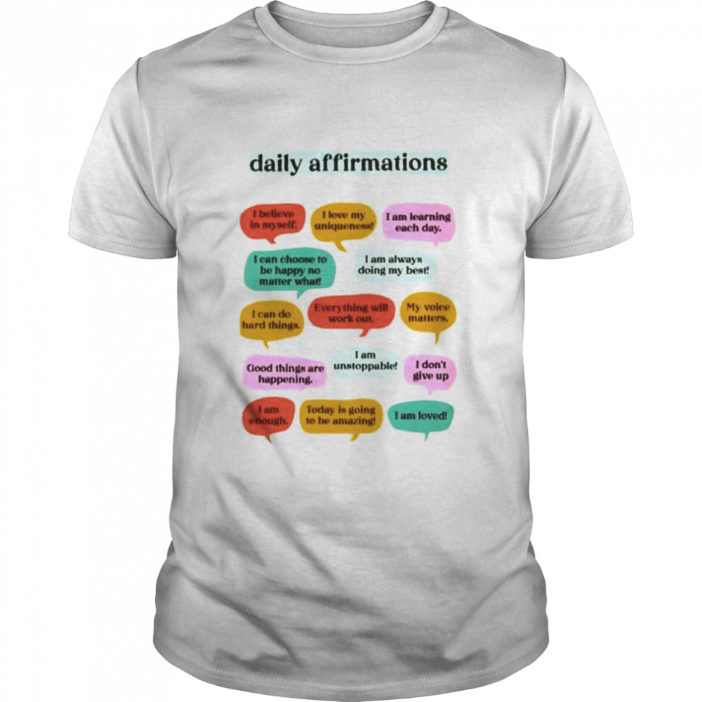 Daily Affirmations shirt
