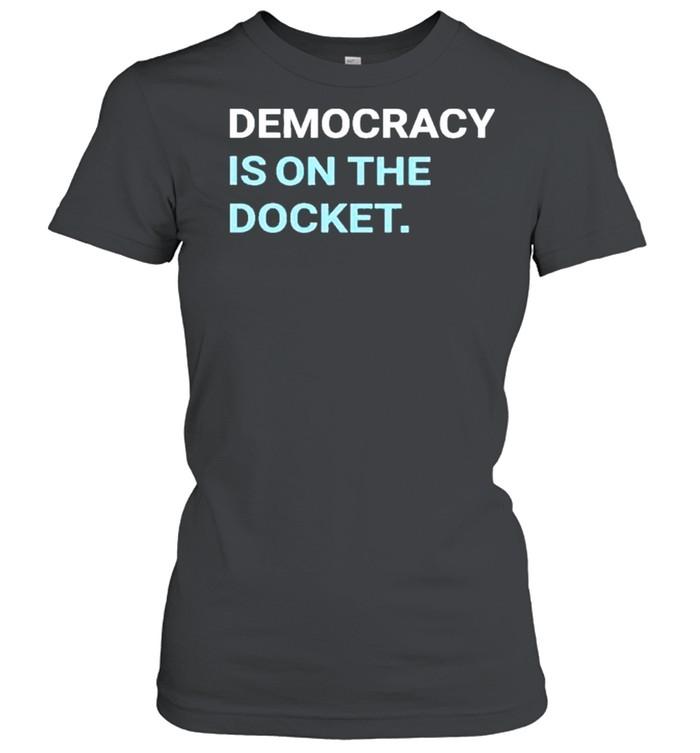 Democracy is on the docket democracydocket store democracy is on the docket shirt Classic Women's T-shirt