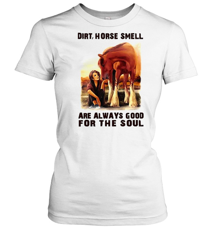 Dirt Horse Smell Are Always Good For The Soul Vintage T-shirt Classic Women's T-shirt