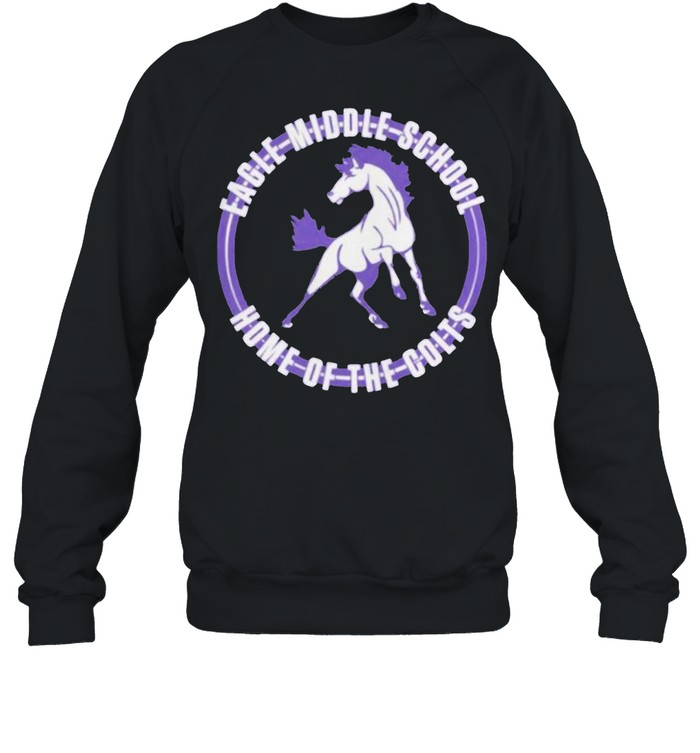 Eagle Middle School Home Of The Colts T-shirt Unisex Sweatshirt