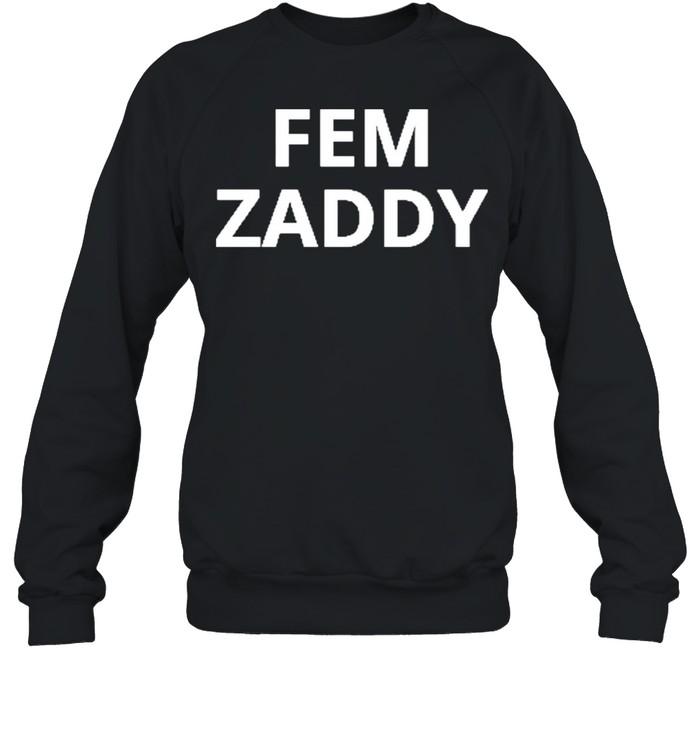 Fem zaddy for shirt Unisex Sweatshirt