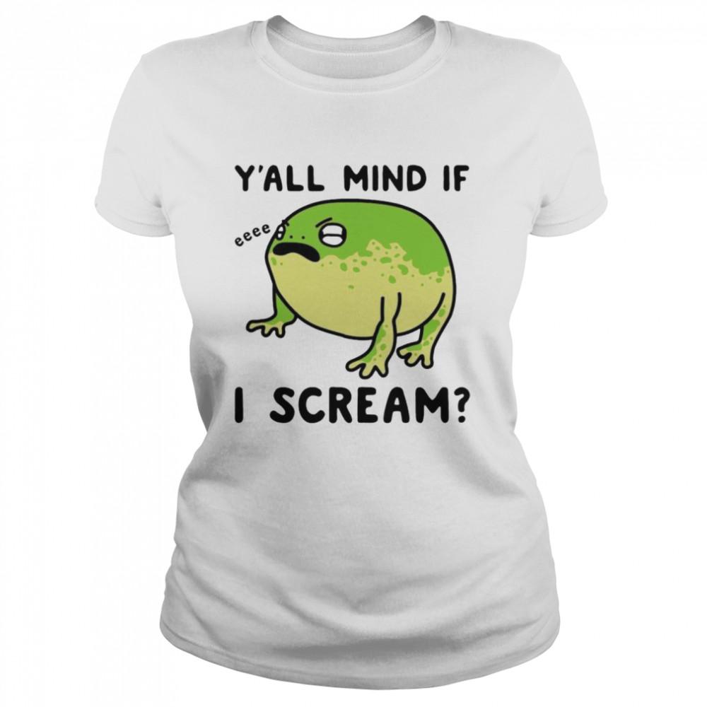 Frog y'all mind if I scream shirt Classic Women's T-shirt