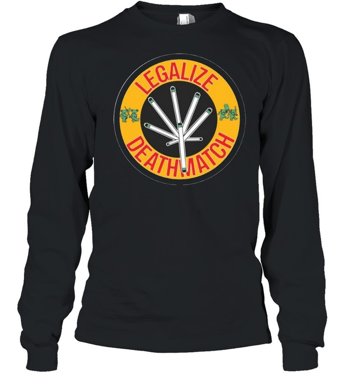 Grateful Bear Legalize Deathmatch  Long Sleeved T-shirt