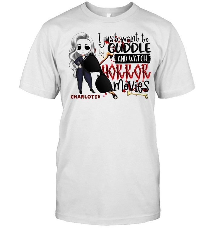 I Just Want To Cuddle And Watch Horror Movies Halloween T-shirt