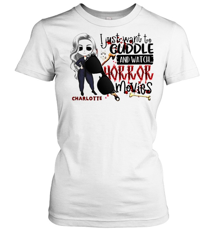 I Just Want To Cuddle And Watch Horror Movies Halloween T-shirt Classic Women's T-shirt