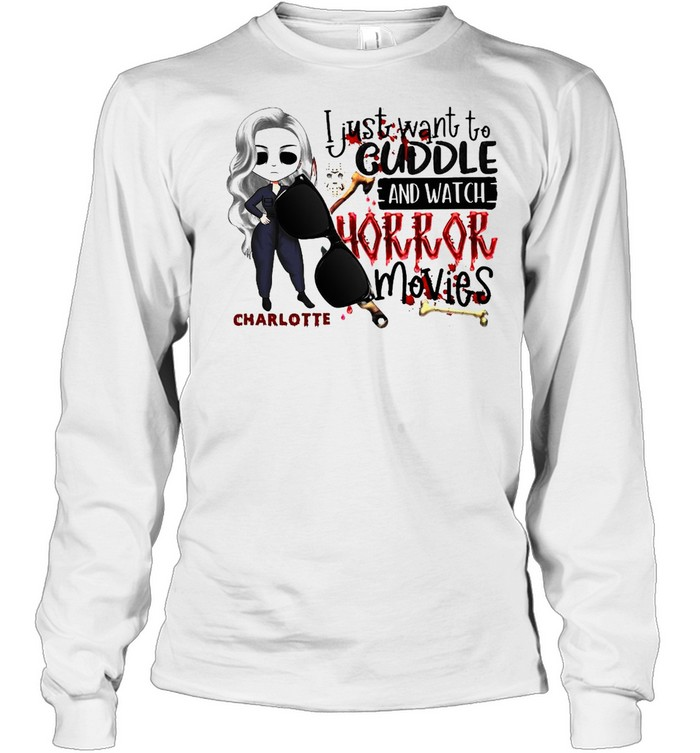 I Just Want To Cuddle And Watch Horror Movies Halloween T-shirt Long Sleeved T-shirt