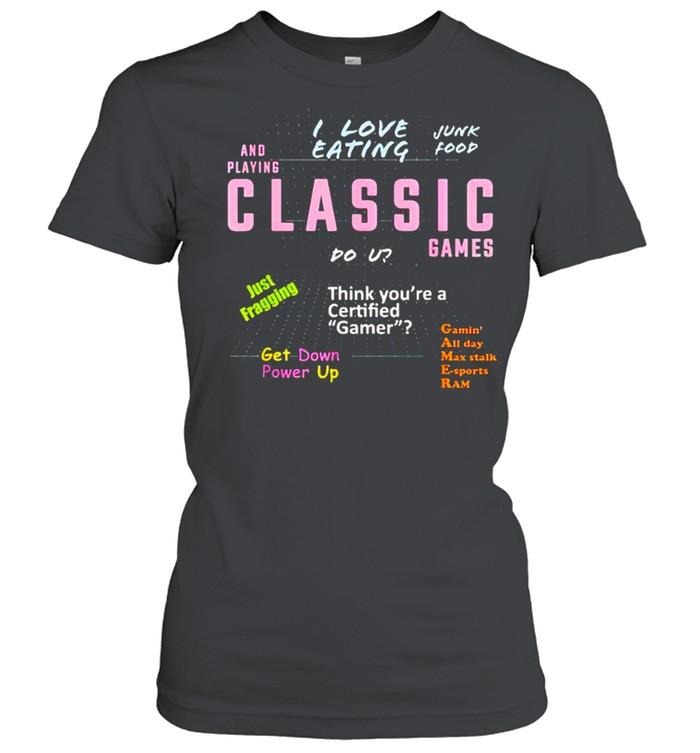 I love eating junk food and playin classic games shirt Classic Women's T-shirt