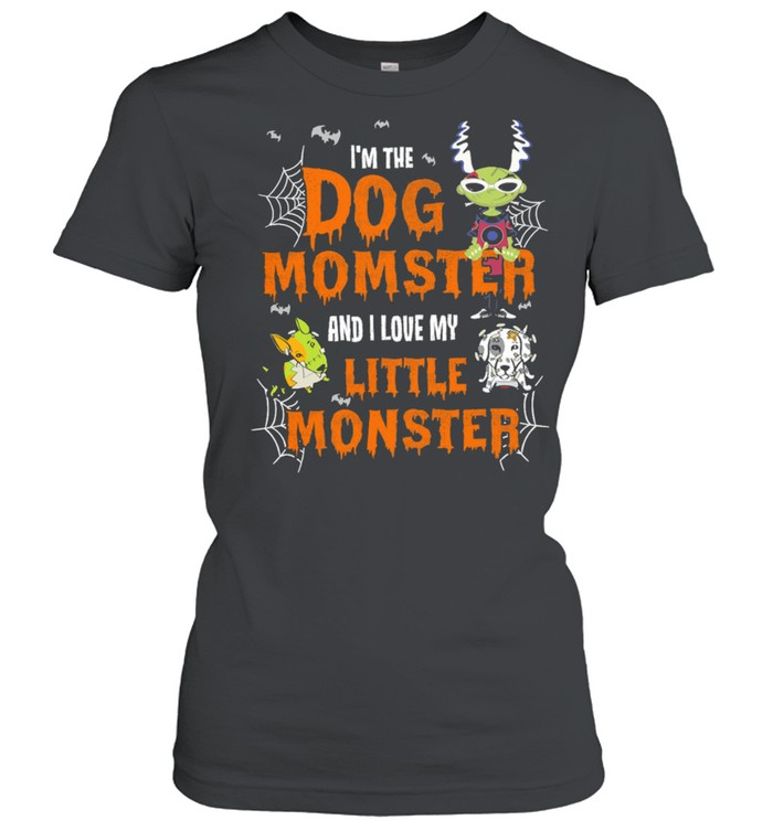 Im The Dog Momster And I Love My Little Monster Halloween shirt Classic Women's T-shirt