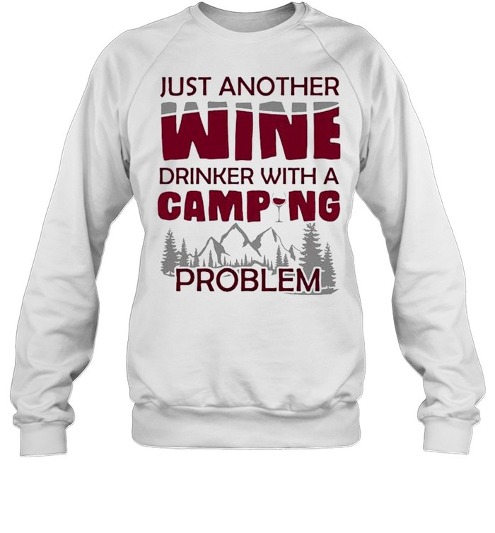 Just another wine drinker with a camping problem shirt Unisex Sweatshirt