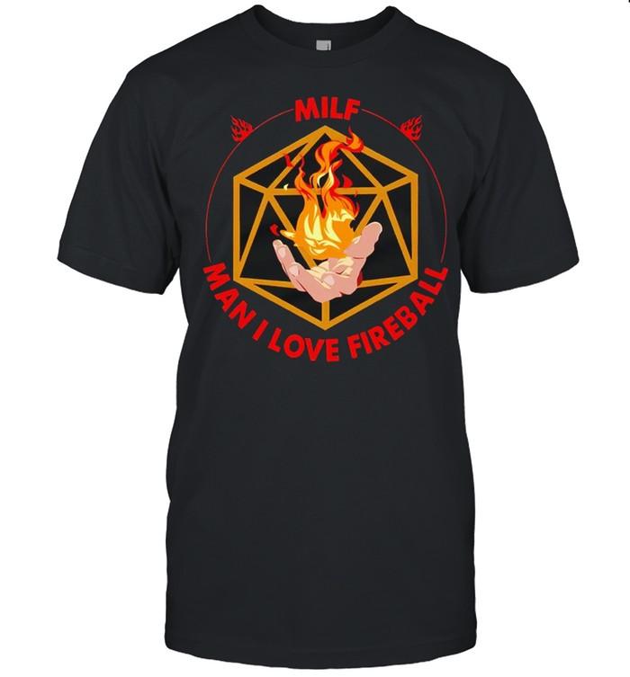 MILF man I love fireball shirt