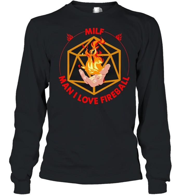 MILF man I love fireball shirt Long Sleeved T-shirt