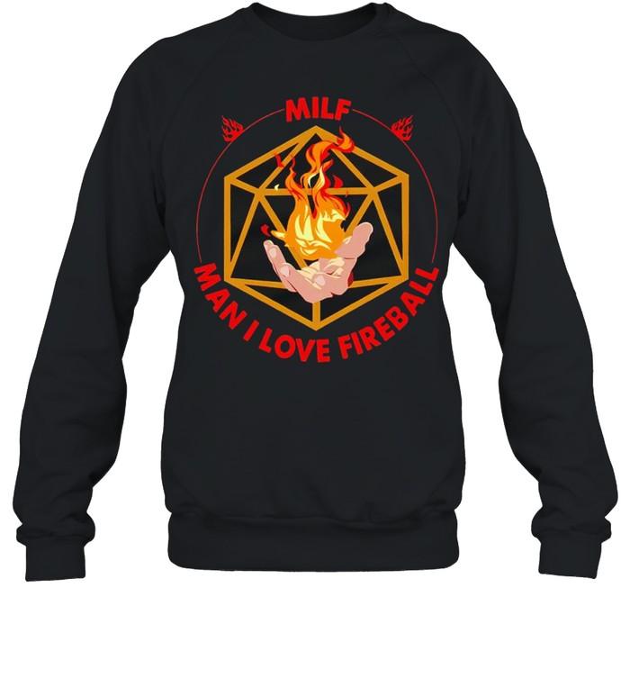 MILF man I love fireball shirt Unisex Sweatshirt