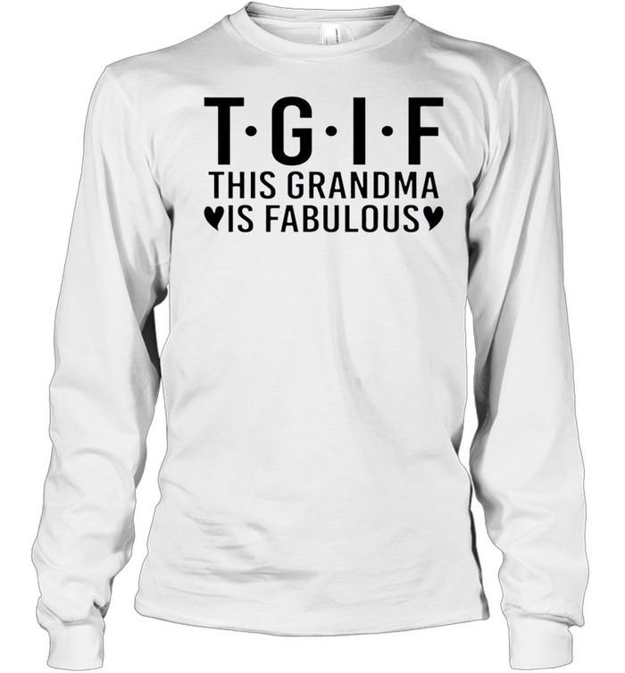 Nice this Grandma Is Fabulous  Long Sleeved T-shirt
