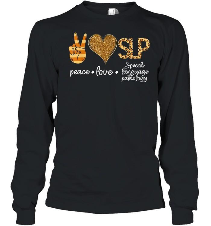 Peace Love Speech Language Pathology Cute SLP Month shirt Long Sleeved T-shirt