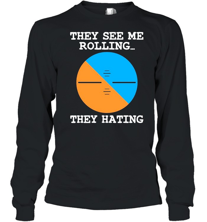 Pilot They See Me Rolling They Hating T-shirt Long Sleeved T-shirt