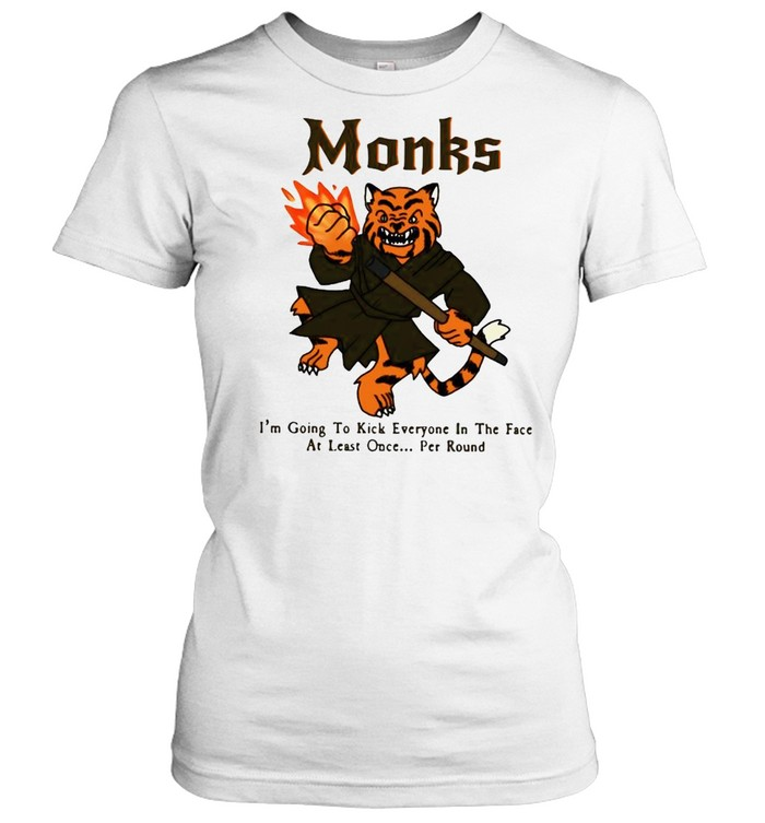 Tiger monks I_m going to kick everyone in the face at least once per round shirt Classic Women's T-shirt