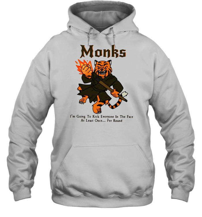 Tiger monks I_m going to kick everyone in the face at least once per round shirt Unisex Hoodie