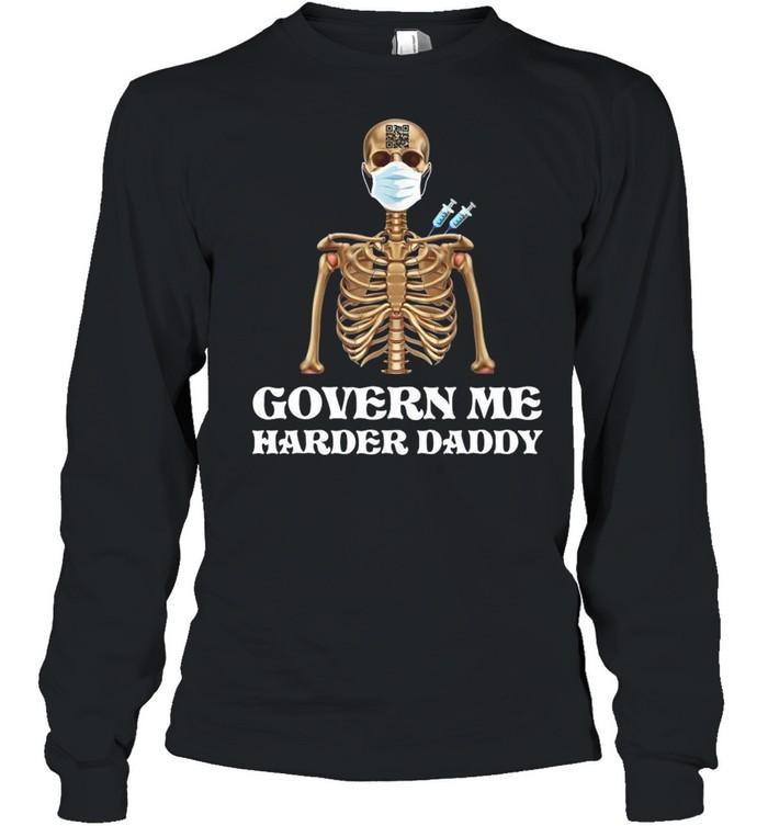 Vaccine Skeleton Face Mask Govern Me Harder Daddy  Long Sleeved T-shirt
