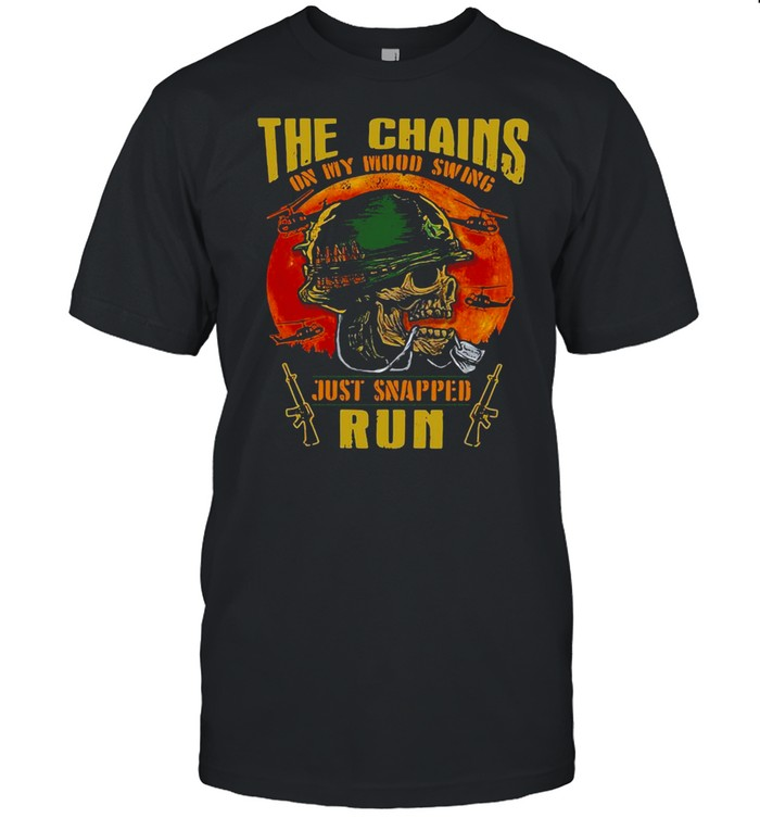 Veteran the chains on my mood swing just snapped run shirt