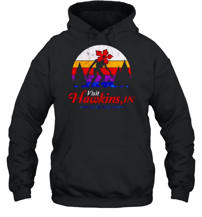 Visit Hawkins in home of the upside down shirt Unisex Hoodie
