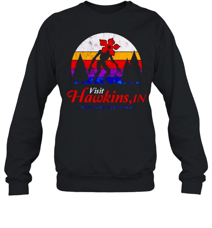 Visit Hawkins in home of the upside down shirt Unisex Sweatshirt