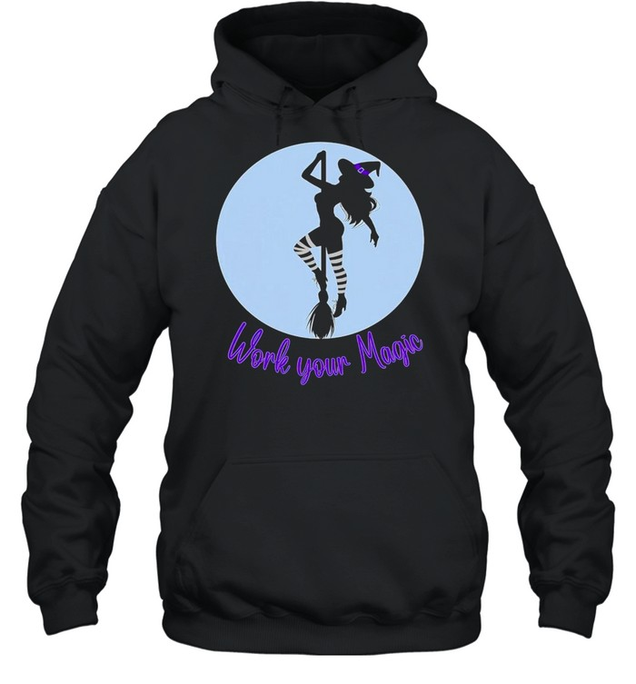 Work your magic witch shirt Unisex Hoodie