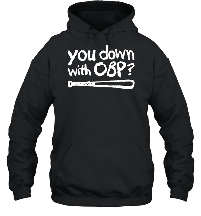You down with OBP baseball shirt Unisex Hoodie